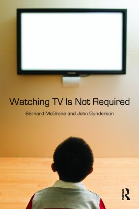 Watching TV Is Not Required: Thinking About Media and Thinking About Thinking book cover