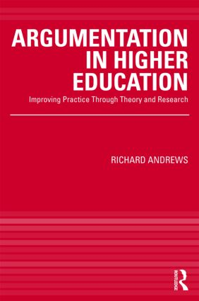 Argumentation in Higher Education: Improving Practice Through Theory and Research (Paperback) book cover