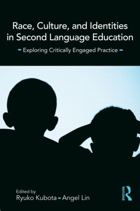 Race, Culture, and Identities in Second Language Education: Exploring Critically Engaged Practice, 1st Edition (Paperback) book cover
