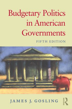 Budgetary Politics in American Governments: 5th Edition (Paperback) book cover