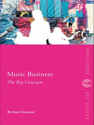 Music Business: The Key Concepts: 1st Edition (Hardback) book cover
