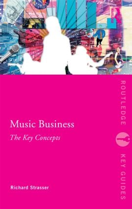 Music Business: The Key Concepts (Paperback) book cover