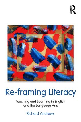 Re-framing Literacy: Teaching and Learning in English and the Language Arts (Paperback) book cover