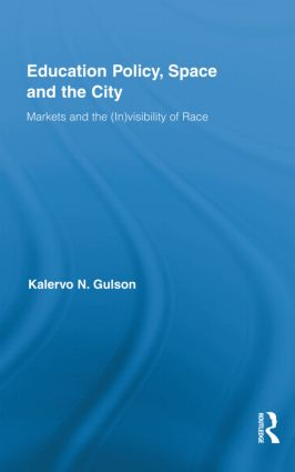Education Policy, Space and the City: Markets and the (In)visibility of Race, 1st Edition (Hardback) book cover