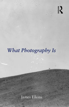 What Photography Is (Paperback) book cover
