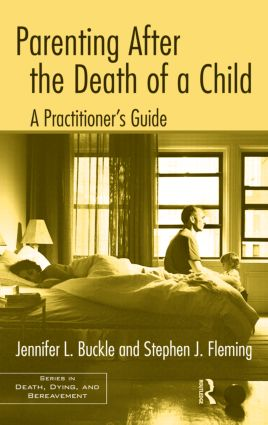 Parenting After the Death of a Child: A Practitioner's Guide (Hardback) book cover