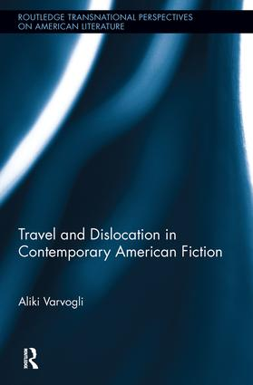 Travel and Dislocation in Contemporary American Fiction (Hardback) book cover