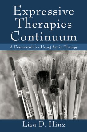 Expressive Therapies Continuum: A Framework for Using Art in Therapy (Paperback) book cover