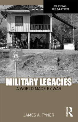 Military Legacies: A World Made By War book cover