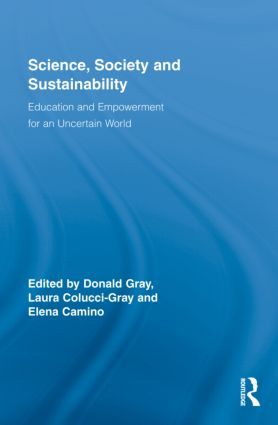 Science, Society and Sustainability: Education and Empowerment for an Uncertain World, 1st Edition (Hardback) book cover