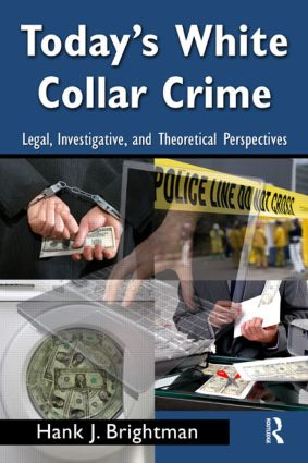 Today's White Collar Crime: Legal, Investigative, and Theoretical Perspectives book cover