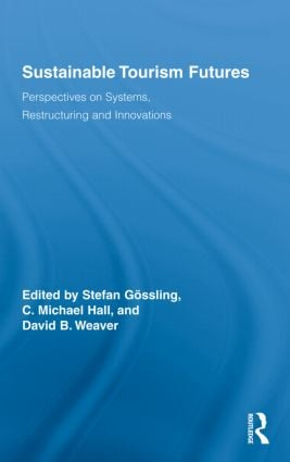 Sustainable Tourism Futures: Perspectives on Systems, Restructuring and Innovations (Hardback) book cover