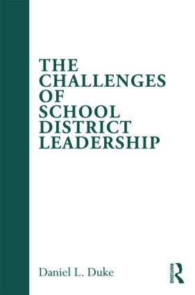 The Challenges of School District Leadership: 1st Edition (Paperback) book cover