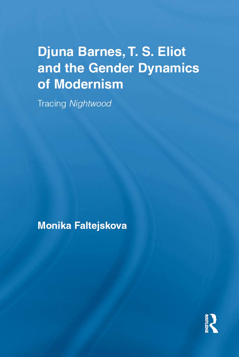 Djuna Barnes, T. S. Eliot and the Gender Dynamics of Modernism: Tracing Nightwood (Hardback) book cover