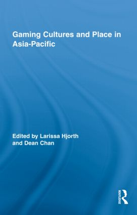 Gaming Cultures and Place in Asia-Pacific (Hardback) book cover