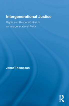 Intergenerational Justice: Rights and Responsibilities in an Intergenerational Polity (Hardback) book cover