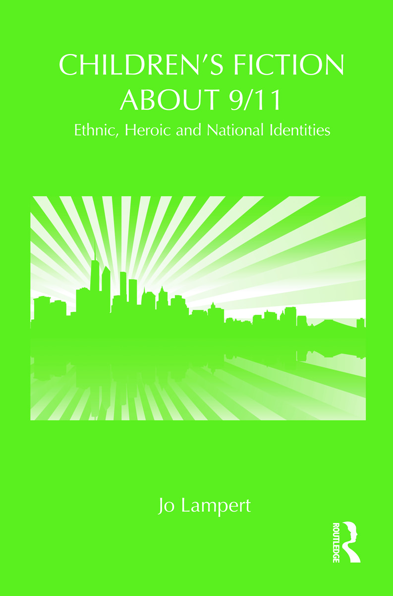 Children's Fiction about 9/11: Ethnic, National and Heroic Identities (Hardback) book cover