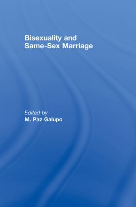Bisexuality and Same-Sex Marriage: 1st Edition (Hardback) book cover