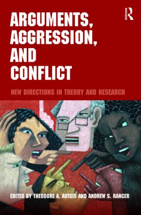 Arguments, Aggression, and Conflict: New Directions in Theory and Research, 1st Edition (Paperback) book cover