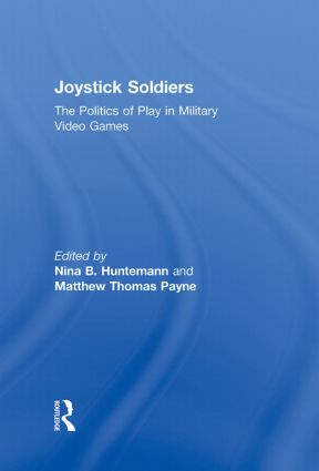 Joystick Soldiers: The Politics of Play in Military Video Games (Hardback) book cover