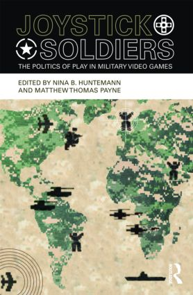Joystick Soldiers: The Politics of Play in Military Video Games (Paperback) book cover