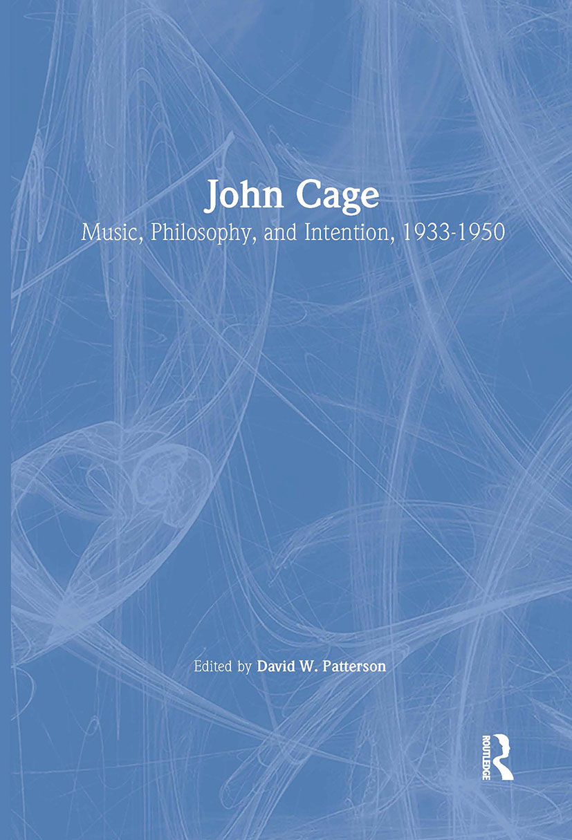 John Cage: Music, Philosophy, and Intention, 1933-1950 (Paperback) book cover