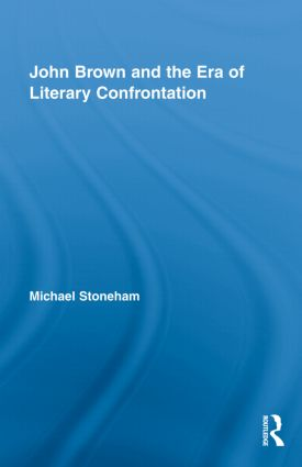 John Brown and the Era of Literary Confrontation: 1st Edition (Hardback) book cover