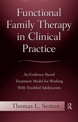 Functional Family Therapy in Clinical Practice: An Evidence-Based Treatment Model for Working With Troubled Adolescents (Paperback) book cover