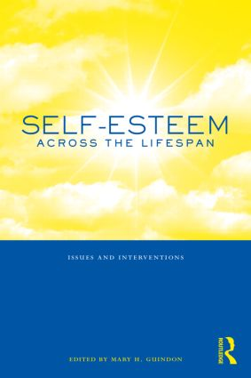 Self-Esteem Across the Lifespan: Issues and Interventions (Hardback) book cover