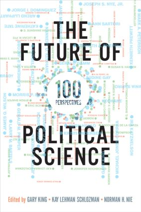 The Future of Political Science: 100 Perspectives (Paperback) book cover