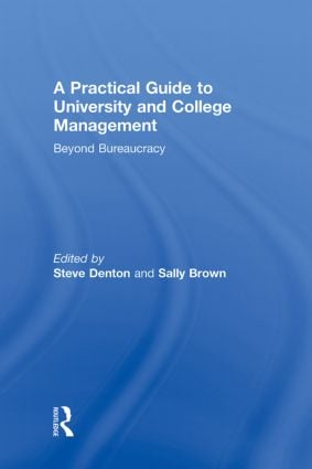 A Practical Guide to University and College Management: Beyond Bureaucracy, 1st Edition (Hardback) book cover