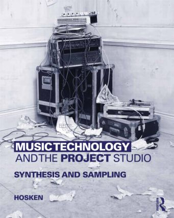 Music Technology and the Project Studio: Synthesis and Sampling book cover