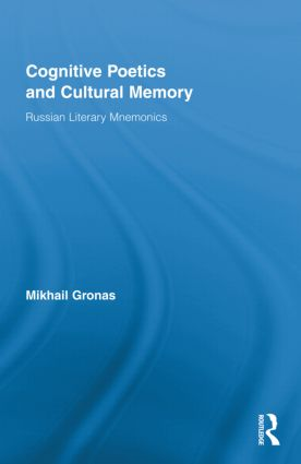 Cognitive Poetics and Cultural Memory: Russian Literary Mnemonics (Hardback) book cover
