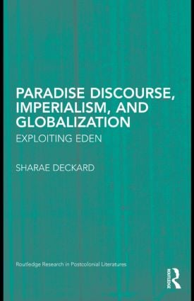 Paradise Discourse, Imperialism, and Globalization: Exploiting Eden (Hardback) book cover