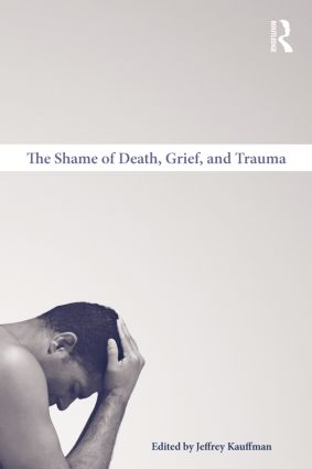 The Shame of Death, Grief, and Trauma (Hardback) book cover