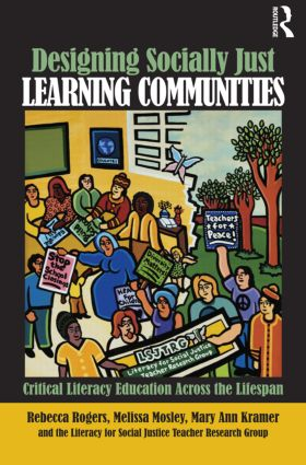 Designing Socially Just Learning Communities: Critical Literacy Education across the Lifespan book cover