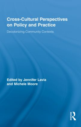 Cross-Cultural Perspectives on Policy and Practice: Decolonizing Community Contexts, 1st Edition (Hardback) book cover