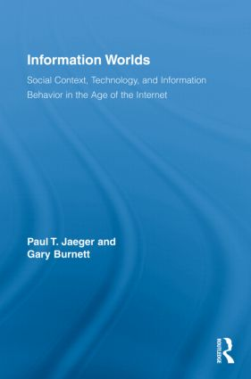 Information Worlds: Behavior, Technology, and Social Context in the Age of the Internet (Hardback) book cover