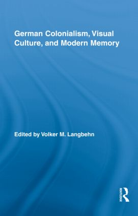 German Colonialism, Visual Culture, and Modern Memory (Hardback) book cover