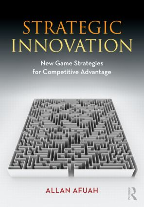 Strategic Innovation: New Game Strategies for Competitive Advantage (Paperback) book cover