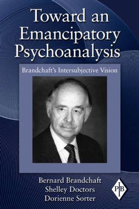 Toward an Emancipatory Psychoanalysis: Brandchaft's Intersubjective Vision book cover