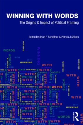 Winning with Words: The Origins and Impact of Political Framing (Paperback) book cover