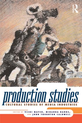 Production Studies: Cultural Studies of Media Industries, 1st Edition (Paperback) book cover
