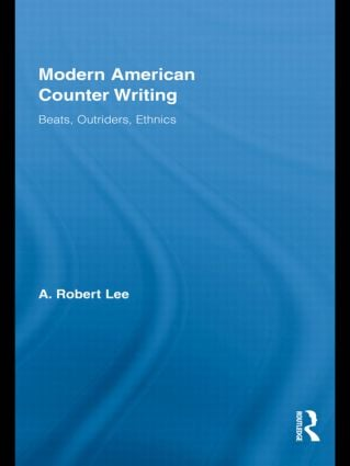 Modern American Counter Writing: Beats, Outriders, Ethnics, 1st Edition (Hardback) book cover