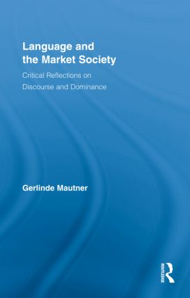 Language and the Market Society: Critical Reflections on Discourse and Dominance (Hardback) book cover