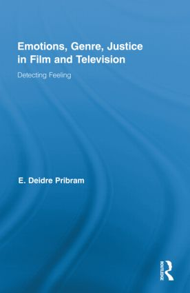 Emotions, Genre, Justice in Film and Television: Detecting Feeling (Hardback) book cover