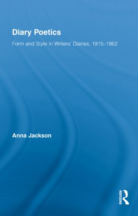 Diary Poetics: Form and Style in Writers' Diaries, 1915-1962 (Hardback) book cover