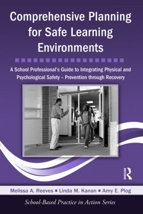 Comprehensive Planning for Safe Learning Environments: A School Professional's Guide to Integrating Physical and Psychological Safety – Prevention through Recovery (Paperback) book cover
