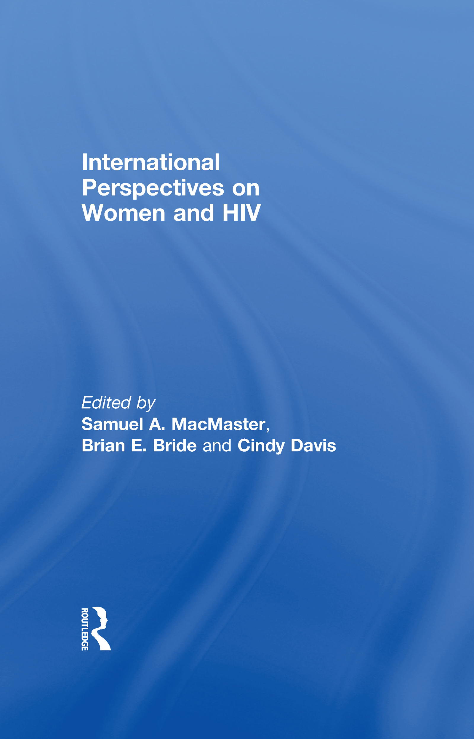 International Perspectives on Women and HIV (Hardback) book cover