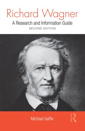 Richard Wagner: A Research and Information Guide, 2nd Edition (Hardback) book cover